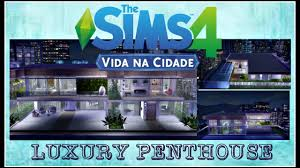 The Sims 4 - Luxury PentHouse - By: Lily Sims - YouTube