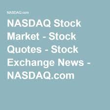 Nasdaq Quotes Beauteous NASDAQ Stock Market Stock Quotes Stock Exchange News NASDAQ