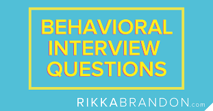 behavioral based interview question behavioral interview questions to ask rikka brandon recruiting