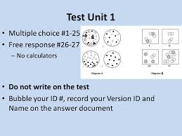 2 test unit 1 multiple choice 1 25 free response 26 27 no calculators do not write on the test bubble your id record your version id and name on the