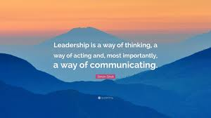 Simon Sinek Quote Leadership Is A Way Of Thinking A Way Of Acting