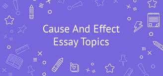 good cause and effect essay topics co good