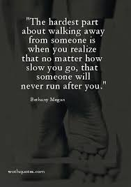 Quotes About Walking Delectable Walking Away Quotes Sayings WothQuotes WOTHQUOTES COLLECTION