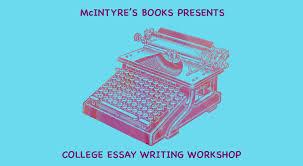 College Essay Writing Workshop Strategies For Writing A Personal Essay For College Workshop Copy Fearrington Village Fearrington Village