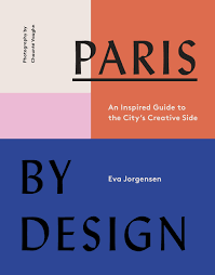 Paris Graphic Designer Paris By Design An Inspired Guide To The Citys Creative