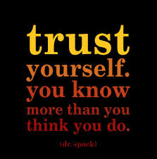 nothing is at last sacred but the integrity of your own mind  trust yourself dr benjamin spock
