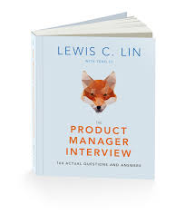 The Product Manager Interview Lewis C Lin