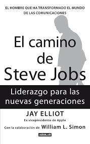 El Camino De Steve Jobs Ebook Jay Elliot Descargar Libro Pdf O