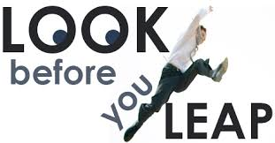 look before you leap get advice first look before you leap