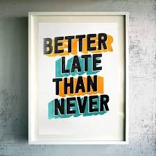 better late than never essay failure is a better teacher than success essay the ""