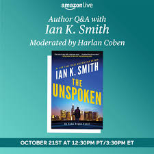 Amazon Books - Join Dr. Ian Smith for a Live Q&A on #amazonlive tomorrow at  3:30pm ET, hosted by Harlan Coben. Ian will be discussing his new novel,  THE UNSPOKEN, from Amazon