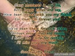 Goodbye Poems For Friends Farewell Poems In Friendship New Our Friend Ship Its A Lofe Long Memories For Mi