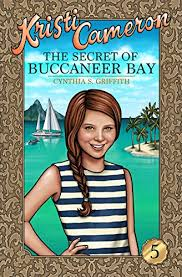 Amazon.co.jp: The Secret of Buccaneer Bay (Kristi Cameron Book 5) (English  Edition) 電子書籍: Griffith, Cynthia, Lowe, Sarah: Kindleストア