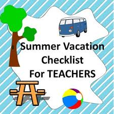 Free End Of Year Summer Vacation Checklist For Teachers