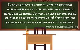 pte essay model sample in some countries the number of shootings   shooting massacres is on the rise because many people have guns at home to what extent do you agree or disagree this statement
