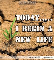 Today I Begin A New Life My Uplifting Quotes Classy Quotes About New Life