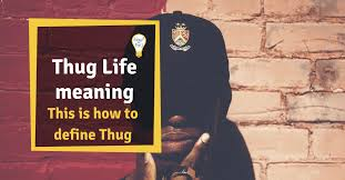 """<b>Thug life</b>"" meaning: This is how to define Thug"