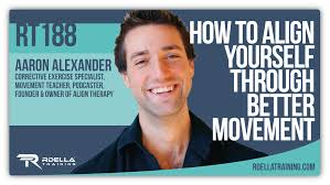RdellaTraining.com | Aaron Alexander – How To Align Yourself Through Better  Movement