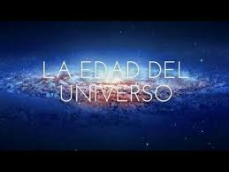 Qué edad tiene el universo? - YouTube