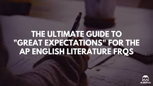the ultimate guide to great expectations for the ap english great expectations ap english lit essay