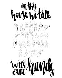 In This House We Talk With Our Hands Asl Chart Sign Language Alphabet Printable