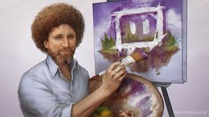 as a kid bob ross and the joy of painting on pbs was my kryptonite my pas knew that if they wanted thirty minutes of child free silence they d switch