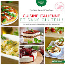 Sortie Livre Cuisine Italienne Et Sans Gluten Par Maria Chiara
