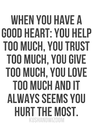 Trust Quotes About Life 40 Quotes Pinterest Quotes Life Mesmerizing Good Heart Quotes