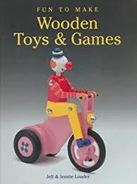 Making Wooden Games Making Wooden Toys Games Jeff Loader Jennie Loader 62
