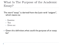 writing an academic essay by daniel tarker ppt 3 what is the purpose of the academic essay