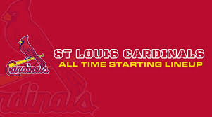 St Louis Depth Chart St Louis Cardinals All Time Starting Lineup Roster