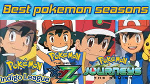 Which Pokemon season is best | all Pokemons season ranking | pokemon  journeys, Pokemon xyz etc - YouTube