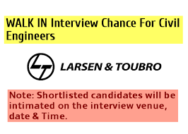 Larsen & Toubro Limited (L&T)  WALK IN Interview Chance For Civil  Engineers  Submit Your Resume To Get Shortlist For Interview