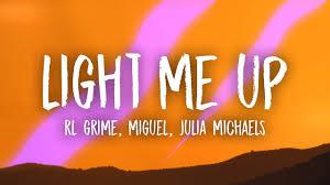 Light Me Up Rl Grime Lyrics Rl Grime Light Me Up Lyrics Ft Miguel Julia Michaels