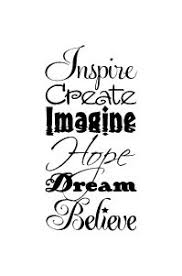 Believe Dream Inspire Quotes Best Of Inspire Create Imagine Hope Dream Believe By Glassden On Etsy