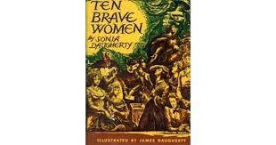 Ten Brave Women by Sonia Daugherty