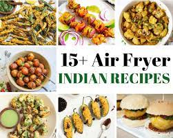15 easy air fryer indian recipes
