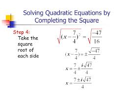 16 solving quadratic equations by completing the square step 4 take the square root of each side