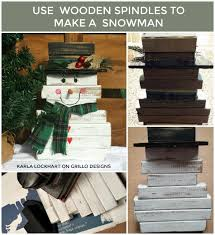 use wooden spindles to make an easy diy wooden snowman grillo designs blog