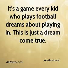 Football Dream Quotes Best of Jonathan Lewis Quotes QuoteHD