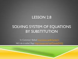 lesson 2 8solving system of equations by substitution