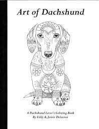 Dachshund Coloring Book Pages Art Of Dachshund Coloring Book