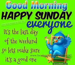 good morning happy sunday everyone