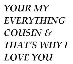 Cousin Love Quotes Cool I Love My Cousin Quotes Quotesta