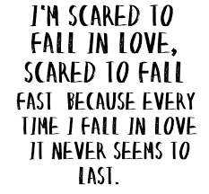 Scared To Fall In Love Quotes Inspiration Quotes About Being Afraid To Love Someone On QuotesTopics