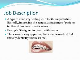 job description for a dentist job description a type of dentistry dealing with tooth