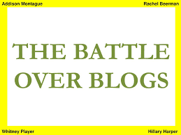 PPT - THE BATTLE OVER BLOGS PowerPoint Presentation, free download -  ID:2728228