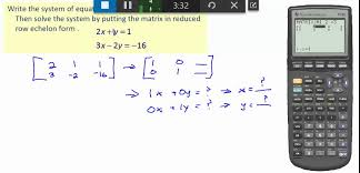 solving systems of equations using reduced row echelon form and graphing calculator