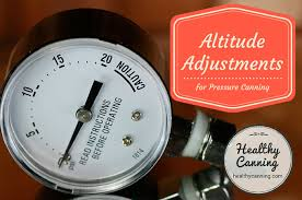 Ball Canning Altitude Chart Pressure Canner Altitude Adjustments Healthy Canning