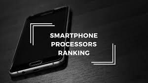 Best Mobile Processor Ranking List 2019 Tech Centurion